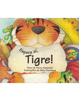 Espera Aí, Tigre! | de Harry Alexander