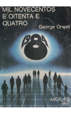 Mil Novencentos e Oitenta e Quatro   de George Orwell
