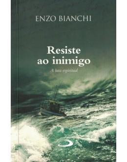Resiste ao Inimigo | de Enzo Bianchi