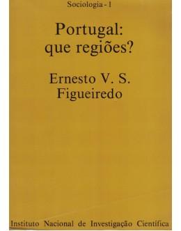 Portugal: Que Regiões? | de Ernesto Valério Soares de Figueiredo