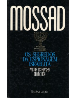Mossad - Os Segredos da Espionagem Israelita | de Victor Ostrovsky e Claire Hoy