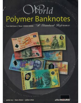 World Polymer Banknotes - A Standad Reference - Year 2005/2006 | de Peter Eu, Ben Chiew e Julian Chee