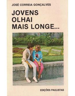 Jovens Olhai Mais Longe... | de José Correia Gonçalves