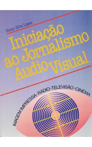Iniciação ao Jornalismo Audio Visual | de Victor Silva Lopes