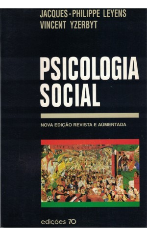 Psicologia Social | de Jacques-Philippe Leyens e Vincent Yzerbyt