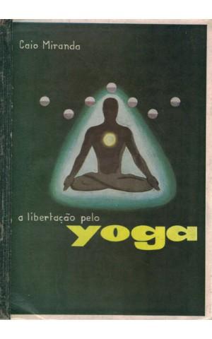 A Libertação pelo Yoga | de Caio Miranda