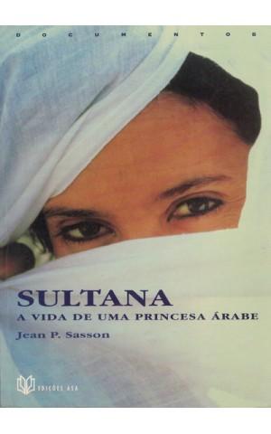 Sultana - A Vida de uma Princesa Árabe | de Jean P. Sasson