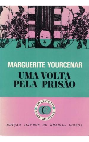 Uma Volta Pela Prisão   de Marguerite Yourcenar