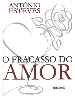 O Fracasso do Amor | de António Esteves