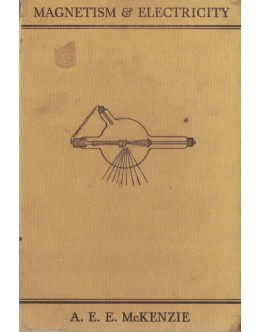 Magnetism & Electricity | de A. E. E. McKenzie