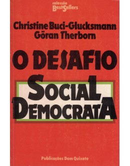 O Desafio Social-Democrata | de Christine Buci-Glucksmann e Göran Therborn