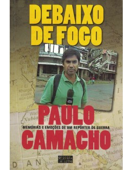 Debaixo de Fogo | de Paulo Camacho