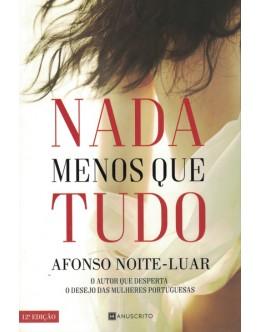 Nada Menos Que Tudo | de Afonso Noite-Luar
