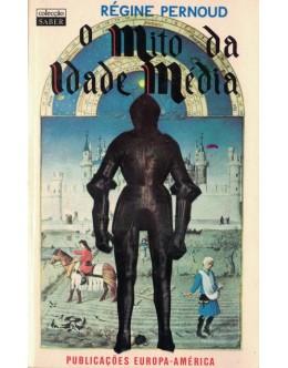 O Mito da Idade Média | de Régine Pernoud