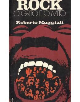 Rock - O Grito e o Mito | de Roberto Muggiati