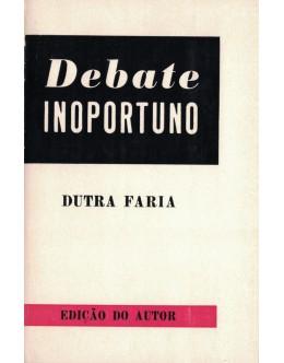 Debate Inoportuno | de Dutra Faria