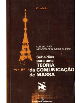 Subsídios Para Uma Teoria da Comunicação de Massa | de Luiz Beltrão e Newton de Oliveira Quirino