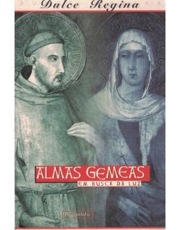 Almas Gémeas - Em Busca da Luz | de Dulce Regina