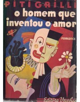 O Homem Que Inventou o Amor | de Pitigrilli