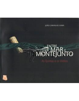 Entre o Mar e Montejunto - As Quintas e o Vinho | de João Carvalho Ghira