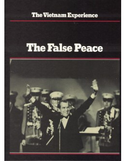 The Vietnam Experience: The False Peace | de Samuel Lipsman e Stephen Weiss