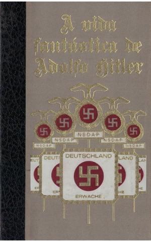 A Vida Fantástica de Adolfo Hitler - Tomo 3 | de Giulio Ricchezza