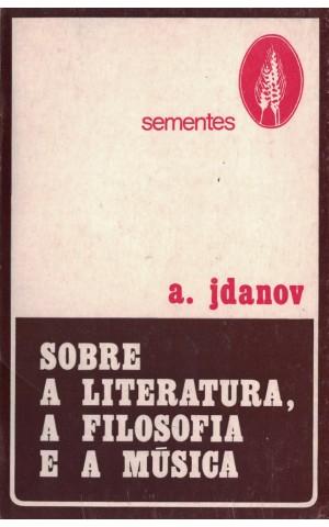 Sobre a Literatura, a Filosofia e a Música   de A. Jdanov