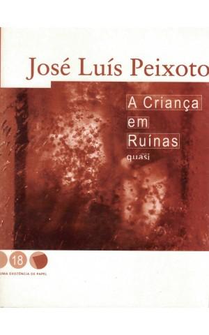 A Criança em Ruínas | de José Luís Peixoto