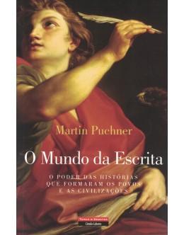 O Mundo da Escrita | de Martin Puchner