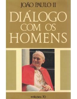 Diálogo com os Homens | de João Paulo II