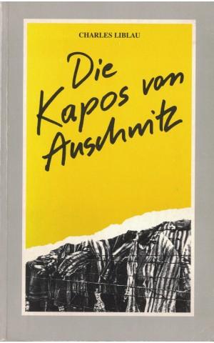 Die Kapos von Auschwitz | de Charles Liblau