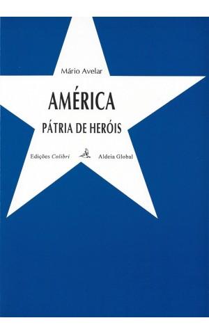 América - Pátria de Heróis | de Mário Avelar