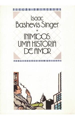 Inimigos, Uma História de Amor | de Isaac Bashevis Singer