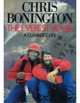 The Everest Years - A Climber's Life | de Chris Bonington