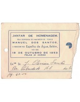 Bilhete Jantar de Homenagem Pela Despedida do Matador de Toiros Manuel dos Santos - Espelho de Água, Belém - 18 de Outubro de 1953
