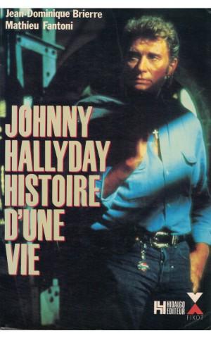 Johnny Hallyday - Histoire D'Une Vie   de Jean-Dominique Brierre e Mathieu Fantoni