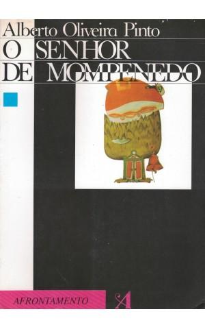 O Senhor de Mompenedo | de Alberto Oliveira Pinto