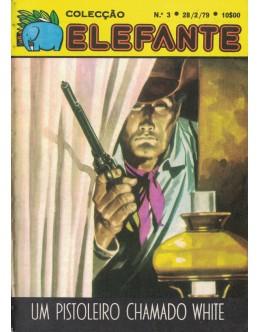 Elefante - Ano I - N.º 3 - Um Pistoleiro Chamado White