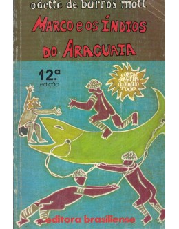 Marco e os Índios do Araguaia | de Odette de Barros Mott