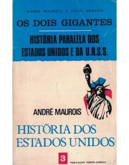 Os Dois Gigantes: História Paralela dos Estados Unidos e da U.R.S.S. - Volume 3 | de André Maurois e Louis Aragon