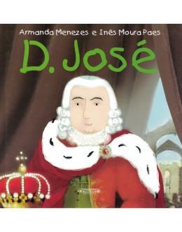 D. José | de Armanda Menezes e Inês Moura Paes