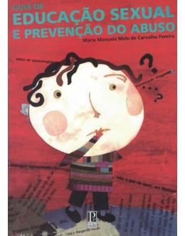 Guia de Educação Sexual e Prevenção do Abuso | de Maria Manuela Melo de Carvalho Pereira