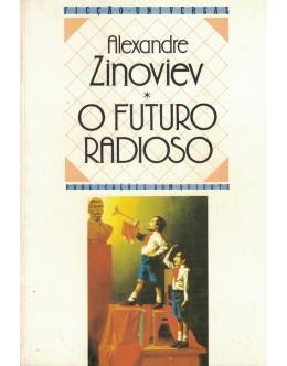 O Futuro Radioso | de Alexandre Zinoviev