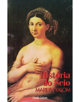 A História do Seio | de Marilyn Yalom