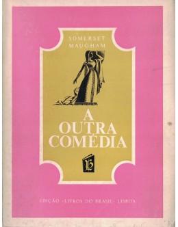 A Outra Comédia | de W. Somerset Maugham