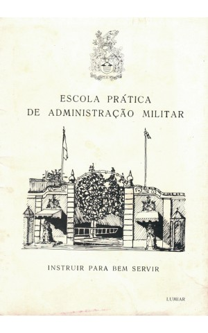 Escola Prática de Administração Militar - Instruir Para Bem Servir