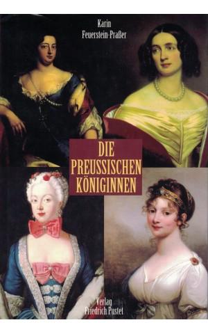 Die Preussischen Königinnen | de Karin Feuerstein-Praßer