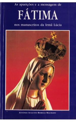 As Aparições e a Mensagem de Fátima nos Manuscritos da Irmã Lúcia | de António Augusto Borelli Machado