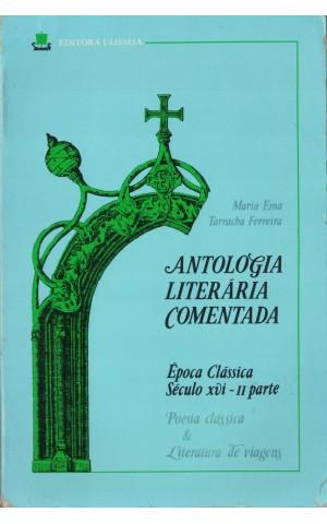Antologia Literária Comentada - Época Clássica: Século XVI - II Parte | de Maria Ema Tarracha Ferreira