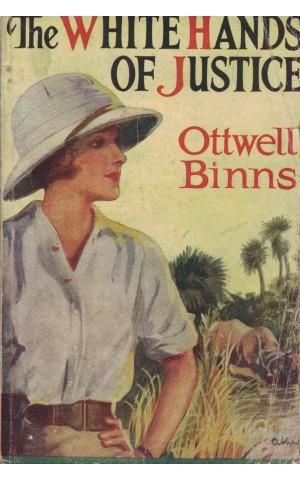 The White Hands of Justice   de Ottwell Binns